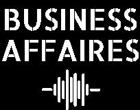 BUSINESS AFFAIRES